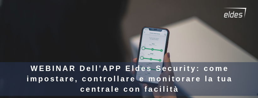 dell'APP Eldes Security: come impostare, controllare e monitorare la tua centrale con facilità
